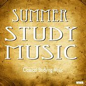 Summer Study Music by Classical Study Music