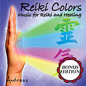 Reiki Colors: Music for Reiki and Healing: Bonus Edition by Andreas