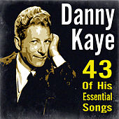 43 of His Essential Songs by Danny Kaye