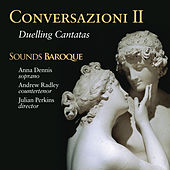 Conversazioni II: Duelling Cantatas by Sounds Baroque