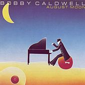 August Moon by Bobby Caldwell