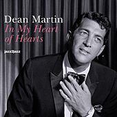 In My Heart of Hearts by Dean Martin