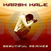Beautiful Remixes by Karsh Kale