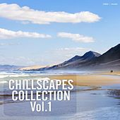 Chillscapes Collection, Vol. 1 by Various Artists