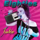Eighties Junkie by Various Artists