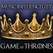 Music Influenced By 'Game Of Thrones' by Various Artists