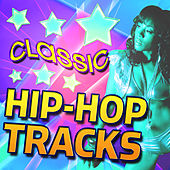 Classic Hip-Hop Tracks by Various Artists