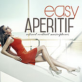 EASY APERITIF Refined Cocktail Musicspheres by Various Artists