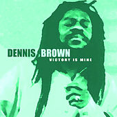 Victory Is Mine by Dennis Brown