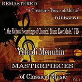 Yehudi Menuhin - Masterpieces of Classical Music Remastered, Vol. 1 by Yehudi Menuhin