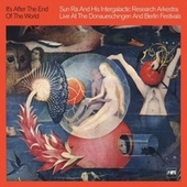 It's After the End of the World (Live At the Donauschingen and Berlin Festivals) by Sun Ra