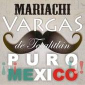 ¡¡¡ Puro México!!! by Mariachi Vargas de Tecalitlan