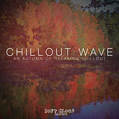 Chillout Wave - An Autumn of Relaxing Chillout by Various Artists