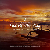 End of the Day - Sunset Chillout Tunes by Various Artists