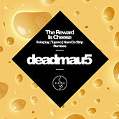The Reward Is Cheese - Remixes by Deadmau5