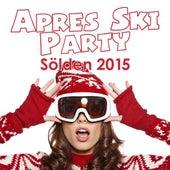Après Ski Party Sölden 2015 by Various Artists