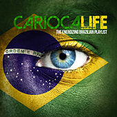 CARIOCA LIFE The Energizing Brazilian Playlist by Various Artists