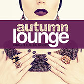 AUTUMN LOUNGE Intimate Chilling Moods by Various Artists