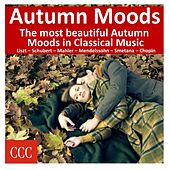 Autumn Moods (The Most Beautiful Autumn Moods in Classical Music) by Various Artists
