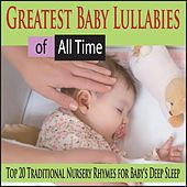 Greatest Baby Lullabies of All Time: Top 20 Traditional Nursery Rhymes for Baby's Deep Sleep by Robbins Island Music Group