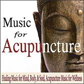 Music for Acupuncture: Healing Music for Mind, Body, & Soul, Acupuncture Music for Wellness by Robbins Island Music Group