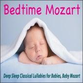 Bedtime Mozart: Deep Sleep Classical Lullabies for Babies, Baby Mozart by Robbins Island Music Group