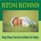Bedtime Beethoven: Deep Sleep Classical Lullabies for Babys by Robbins Island Music Group