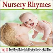 Nursery Rhymes: Top 20 Traditional Baby Lullabies for Babies of All Time by Robbins Island Music Group