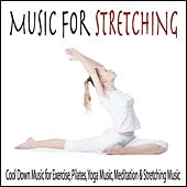 Music for Stretching: Cool Down Music for Exercise, Pilates, Yoga Music, Meditation & Stretching Music by Robbins Island Music Group