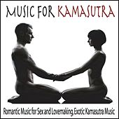 Music for Kamasutra: Romantic Music for Sex and Lovemaking, Exotic Kama Sutra Music by Robbins Island Music Group