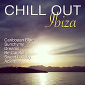 Chill Out Ibiza by Various Artists