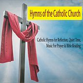 Hymns of the Catholic Church: Catholic Hymns for Reflection, Quiet Time, Music for Prayer & Bible Reading by Robbins Island Music Group
