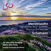 Mendelssohn Symphony No 3 'Scottish', Overture: The Hebrides, & Schumann Piano Concerto by London Symphony Orchestra