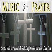 Music for Prayer: Spiritual Music for Personal Bible Study, Deep Devotion, Journaling & Quiet Time by Robbins Island Music Group