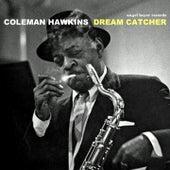 Dream Catcher by Coleman Hawkins