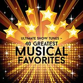 Ultimate Show Tunes - 40 Greatest Musical Favorites by Various Artists