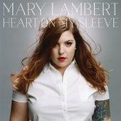 Heart On My Sleeve by Mary Lambert