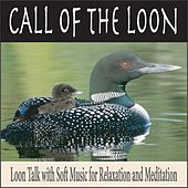Call of the Loon: Loon Talk With Soft Music for Relaxation and Meditation by Robbins Island Music Group