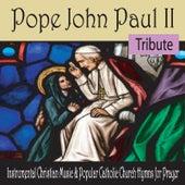 Pope John Paul II Tribute: Instrumental Christian Music & Popular Catholic Church Hymns for Prayer by Robbins Island Music Group