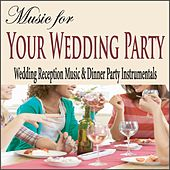 Music for Your Wedding Party: Wedding Reception Music & Dinner Party Instrumentals by Robbins Island Music Group