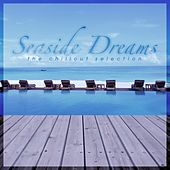 Seaside Dreams - The Chillout Selection by Various Artists