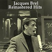 Remastered Hits (All Tracks Remastered 2014) by Jacques Brel
