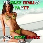 Medley Italian Party Non Stop Dance, Vol. 2: Italian Party / Tanti auguri / Il triangolo / Bandiera gialla / Ho in mente te / Cuore matto / Stasera mi butto / Fatti mandare dalla mamma / Abbronzatissima / La pelle nera by Disco Fever