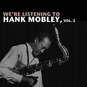 We're Listening to Hank Mobley, Vol. 2 von Hank Mobley