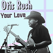 Your Love von Otis Rush