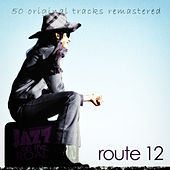 Jazz on the Road .Route 12 (50 Original Tracks Remastered) von Various Artists