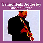 Sabbath Prayer by Cannonball Adderley