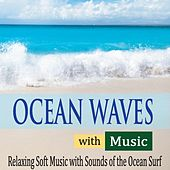 Ocean Waves With Music: Relaxing Soft Music With Sounds of the Ocean Surf by Robbins Island Music Group