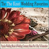 Tie the Knot Wedding Favorites: Popular Wedding Music & Wedding Ceremony Music for a Day to Remember by Robbins Island Music Group
