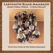 Music From Inala: A Zulu Ballet by Ladysmith Black Mambazo